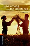 Love among the Haystacks Level 2 Oxford Bookworms Library: 700 Headwords