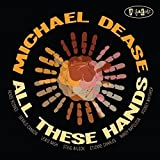 All These Hands - Michael Dease