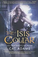 The Isis Collar (Blood Singer Novels)