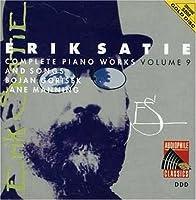 Satie: Complete Piano Works 9 by BOJAN GORISEK