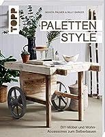 Paletten Style: DIY-Moebel und Wohn-Accessoires zum Selberbauen