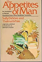 Appetites of Man: An Invitation to Better Nutrition from 9 Healthier Cultures