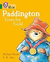 Paddington Goes for Gold: Band 15/Emerald (Collins Big Cat)