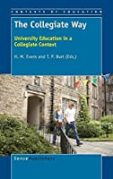 The Collegiate Way: University Education in a Collegiate Context (Contexts of Education)