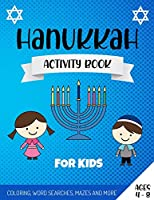 Hanukkah Activity Book For Kids: Coloring And Activity Book For Kids - Perfect Hanukkah Fun Featuring Coloring Pages, Word Searches, Mazes, Sudoku And More