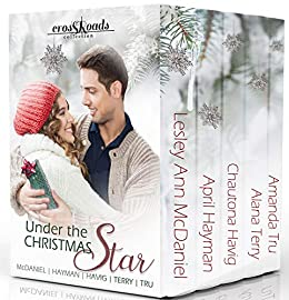 Under the Christmas Star (Crossroads Collection) by [Tru, Amanda, McDaniel, Lesley Ann, Hayman, April, Havig, Chautona, Terry, Alana]