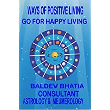 WAYS OF POSITIVE THINKING: GO FOR HAPPY LIVING