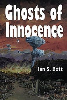 Ghosts of Innocence by [Bott, Ian]
