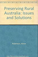 Preserving Rural Australia: Issues and Solutions