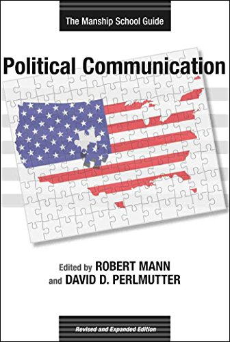 Download Political Communication: The Manship School Guide (Media & Public Affairs) 0807137898
