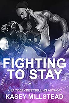 Fighting to Stay by [Millstead, Kasey]
