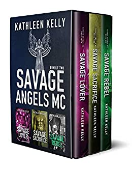 Savage Angels MC Collection Books 4-6 (Motorcycle Club Romance) by [Kelly, Kathleen]