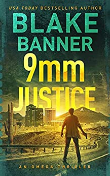 9mm Justice - An Omega Thriller (Omega Series Book 12) by [Banner, Blake]