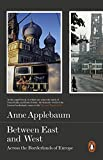 Between the East and West: Across The Borderlands Of Europe 画像