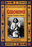 Geronimo: Apache Freedom Fighter (Native American Biographies)