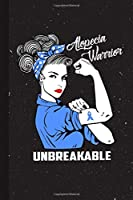 Alopecia Warrior Unbreakable: Alopecia Awareness Gifts Blank Lined Notebook Support Present For Men Women Blue  Ribbon Awareness Month / Day Journal for Him Her