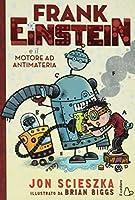 Frank Einstein e il motore ad antimateria