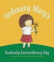 Ordinary Mary's Positively Extraordinary Day