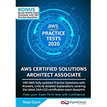AWS Certified Solutions Architect Associate Practice Tests 2019: 390 AWS Practice Exam Questions with Answers & detailed Explanations: 2020