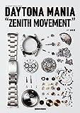 "DAYTONA MANIA ""ZENITH MOVEMENT(デイトナマニア""ゼニスムーブメント)"