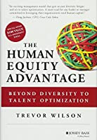 The Human Equity Advantage: Beyond Diversity to Talent Optimization