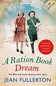 A Ration Book Dream: Winner of the Romance Reader Award (historical) (Ration Book series 1)