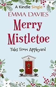 Merry Mistletoe: Kindle Single (Tales From Appleyard Book 1)
