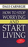 How to Stop Worrying and Start Living [Paperback] Dale Carnegie