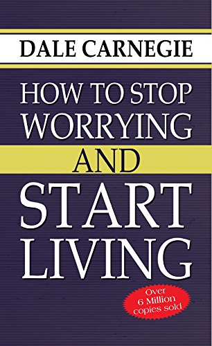 How to Stop Worrying and Start Living [Paperback] Dale Carnegieの詳細を見る