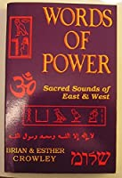 Words of Power: Sacred Sounds of East & West