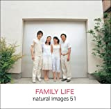 natural images Vol.51 FAMILY LIFE