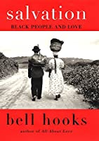 Salvation: Black People and Love (Bell Hooks Love Trilogy (Paperback))