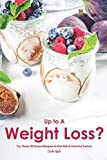 Up to A Weight Loss?: Try These 30 Detox Recipes to Get Rid - Best Reviews Guide