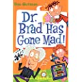 My Weird School Daze #7: Dr. Brad Has Gone Mad!
