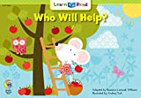 Who Will Help? (Learn to Read Read to Learn, Fun & Fantasy)