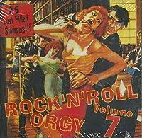 Rock 'n' Roll Orgy Vol.7