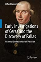 Early Investigations of Ceres and the Discovery of Pallas: Historical Studies in Asteroid Research