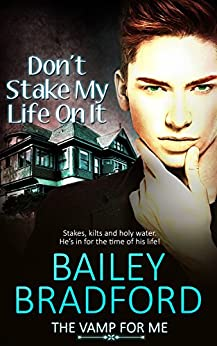 Don't Stake My Life on It (The Vamp for Me Book 2) by [Bradford, Bailey]