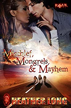 Mischief, Mongrels and Mayhem (ROAR Book 1) by [Long, Heather]
