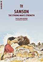 Samson: The Strong Man's Strength (Bible Wise)