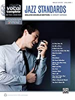 Jazz Standards Male Voice: Complete Piano/Vocal /Guitar Sheet Music Full-Band Backing Tracks (Vocal Complete)