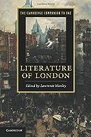 The Cambridge Companion to the Literature of London (Cambridge Companions to Literature)