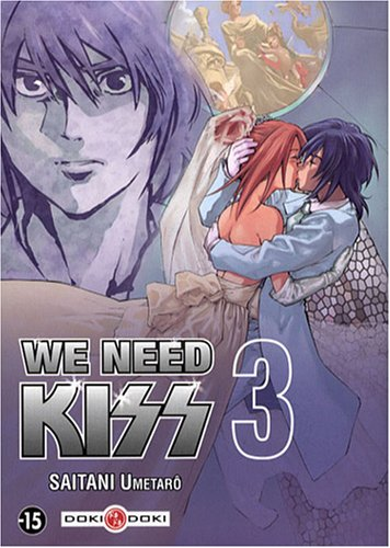 We Need Kiss, Tome 3 :