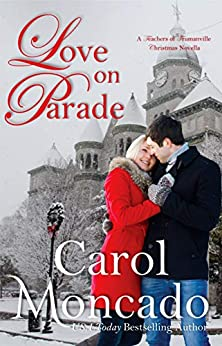 Love on Parade (Teachers of Trumanville Book 1) by [Moncado, Carol]
