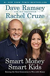By Dave Ramsey & Rachel Cruze Smart Money Smart Kids - Raising the Next Generation to Win with Money [Paperback]