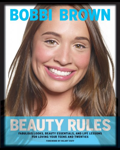 Bobbi Brown Beauty Rules: Fabulous Looks, Beauty Essentials, and Life Lessons (English Edition)