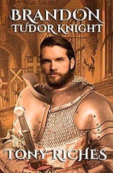 Brandon - Tudor Knight by [Riches, Tony]