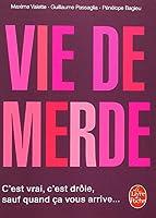 Vie de Merde (Le Livre de Poche)