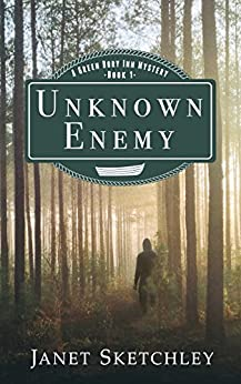 Unknown Enemy: A Green Dory Inn Mystery (Green Dory Inn Mystery Series Book 1) by [Sketchley, Janet]