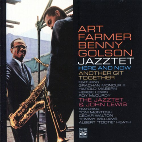 Here and Now / Another Git Together / The Jazztet & John Lewis